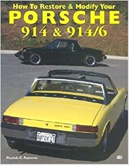 How to restore and modify your porsche 914 and 9146 motorbooks how to restore and modify your porsche 914 and 9146 motorbooks workshop patrick paternie 9780760305843 amazon books fandeluxe Gallery