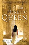 img - for The Heretic Queen: Heiress of Misfortune, Pharaoh's Beloved book / textbook / text book