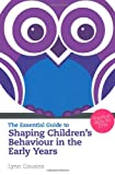 The Essential Guide to Shaping Children's Behaviour in the Early Years, Lynn Cousins, 1408225026