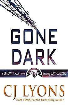 Gone Dark: a Beacon Falls Novel featuring Lucy Guardino (Beacon Falls Mysteries Book 4) by [Lyons, CJ]