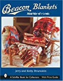 Beacon Blankets: Make Warm Friends (Schiffer Book for Collectors)
