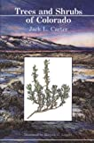 Trees and Shrubs of Colorado, Jack L. Carter, 0961994509