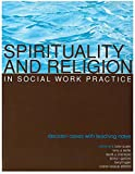 img - for Spirituality and Religion in Social Work Practice: Decision Cases With Teaching Notes (Teaching Social Work) book / textbook / text book