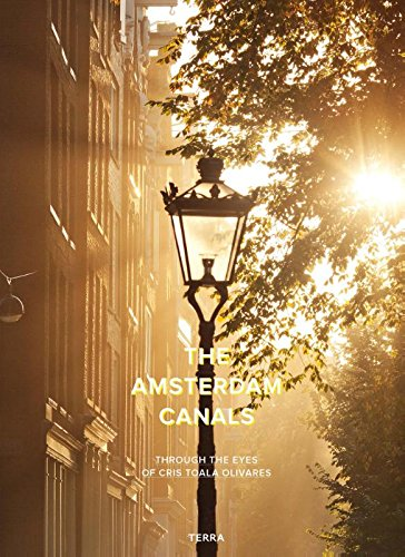 Amsterdam Canals: Through the Eyes of Cris Toala Olivares: through the eyes of Chris Toala Olivares