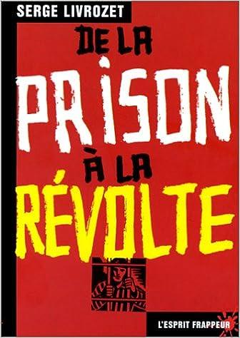 De la prison a la revolte
