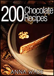 200 Chocolate Recipes - Cookies, Cakes, Desserts, Etc.. (English Edition)