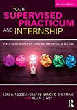 Your Supervised Practicum and Internship 2nd Edition