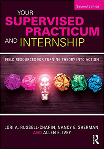 Amazon Your Supervised Practicum And Internship Field Resources For Turning Theory Into Action 9781138935815 Lori A Russell Chapin
