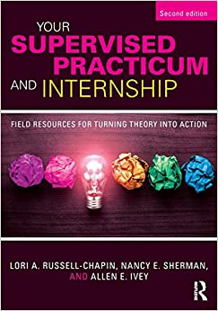 Book Your Supervised Practicum and Internship: Field Resources for Turning Theory into Action