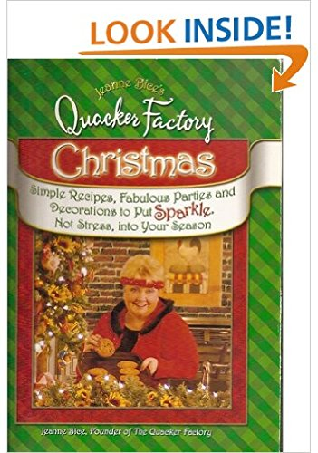 Jeanne Bice's Quacker Factory Christmas: Simple Recipes, Fabulous Parties & Decorations to Put Sparkle, Not Stress Into Your Season]()