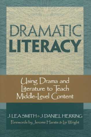 Dramatic Literacy: Using Drama and Literature to Teach Middle-Level Content