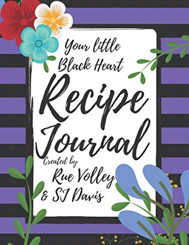 Your little Black Heart Recipe Journal by Rue Volley, SJ Davis