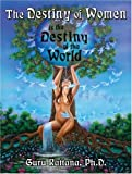 The Destiny of Women: Is the Destiny of the World