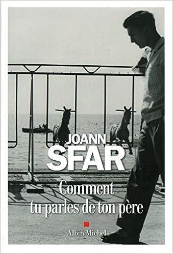 Joann Sfar (Août 2016) - Comment tu parles de ton père