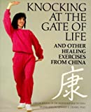Knocking at the Gate of Life and Other Healing Exercises from China, Ta-Hung Cho and Edward C. Chang, 1570873313