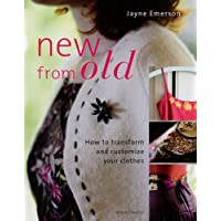 New from Old: How to Transform and Customize Your Clothes