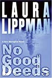 No Good Deeds, Laura Lippman, 0060570725