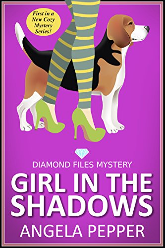 Girl in the Shadows (Cozy Mystery) (Diamond Files Mysteries Book 1)