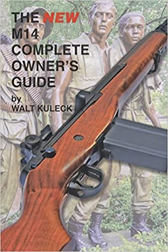 The New M14 Complete Owner's Guide: Walt Kuleck