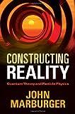 Constructing Reality, John Marburger, 1107004837