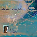 Meandering Mind | Eva Dillner