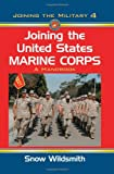 Joining the United States Marine Corps, Snow Wildsmith, 0786447613