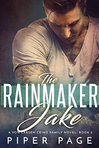 The Rainmaker: Jake: A Von Larsen Crime Family Novel (English Edition)