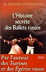 L'histoire secrète des Ballets Russes par Fédorovski