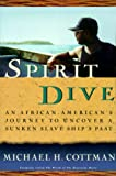 img - for Spirit Dive: An African American's Journey to Uncover a Sunken Slave Ship's Past book / textbook / text book