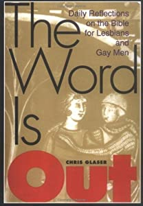 The Word Is Out: Daily Reflections on the Bible for Lesbians and Gay Men