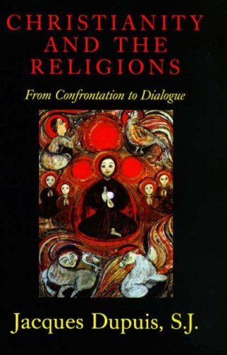 Christianity and the Religions: From Confrontation to Dialogue