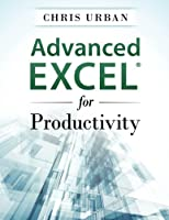Advanced Excel for Productivity Front Cover
