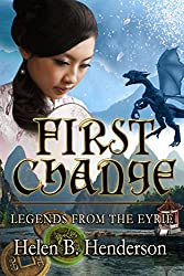 First Change: Legends From The Eyrie (Dragshi Chronicles Book 5)
