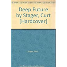 Deep Future by Stager, Curt [Hardcover]
