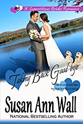 Taking Back Good-bye (Superstitious Brides Book 5)