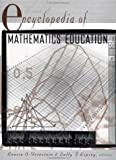 Encyclopedia of Mathematics Education, Louise Grinstein and Sally I. Lipsey, 081531647X