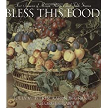 Bless this Food: Four Seasons of Menus, Recipes and Table Graces