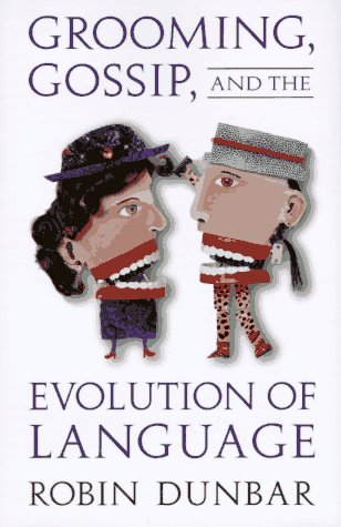 Grooming, Gossip, and the Evolution of Language by Brand: Harvard University Press