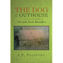 The Dog in the Outhouse: The John Stark Marauders