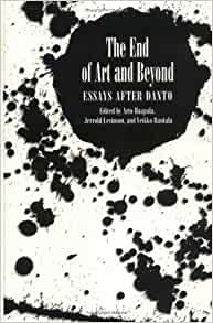 the end of art and beyond essays after danto Of essays the end art and danto beyond after essay on my visit to zoo zip line jacob: november 26, 2017 f supplement essays.