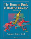The Human Body in Health and Disease, Memmler, Ruth L. and Cohen, Barbara Janson, 0397551746