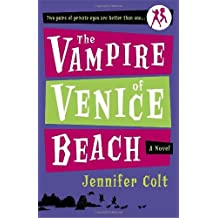 By Jennifer Colt - The Vampire of Venice Beach (Two Pairs of Private Eyes Are Better Than One)