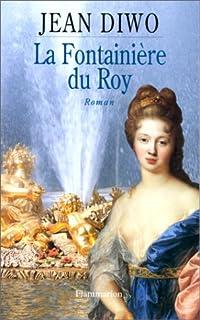 La fontainière du Roy : roman