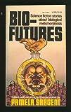 Bio-Futures, Pamela Sargent, 0394713664