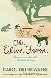 The Olive Farm: A Memoir of Life, Love and Olive Oil in the South of France