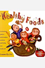 Healthy Foods: An Irreverent Guide to Understanding Nutrition and Feeding Your Family Well Paperback
