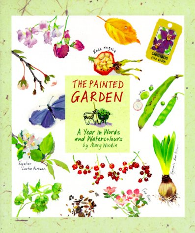 Painted Garden: A Year In Words And Watercolors