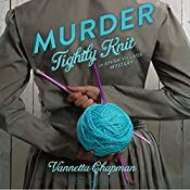 Murder Tightly Knit: An Amish Village Mystery, Book 2 | Vannetta Chapman