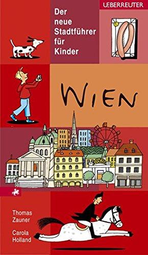 Wien. Der neue Stadtführer für Kinder