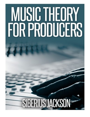 Music theory for producers siberius jackson 9781499243826 amazon music theory for producers siberius jackson 9781499243826 amazon books fandeluxe Choice Image